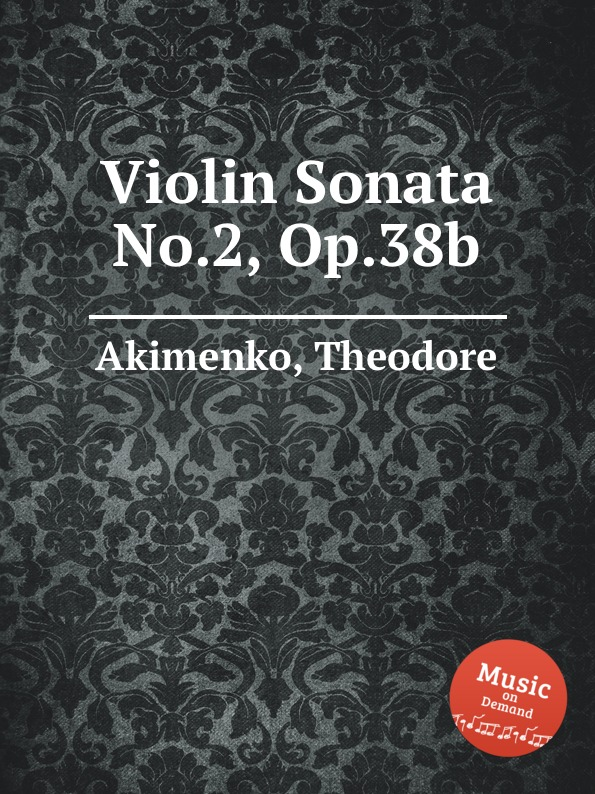 T. Akimenko Violin Sonata No.2, Op.38b t nicholson violin sonata