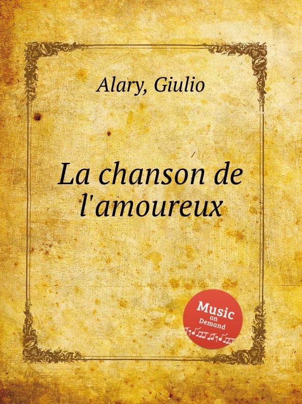 G. Alary La chanson de l'amoureux