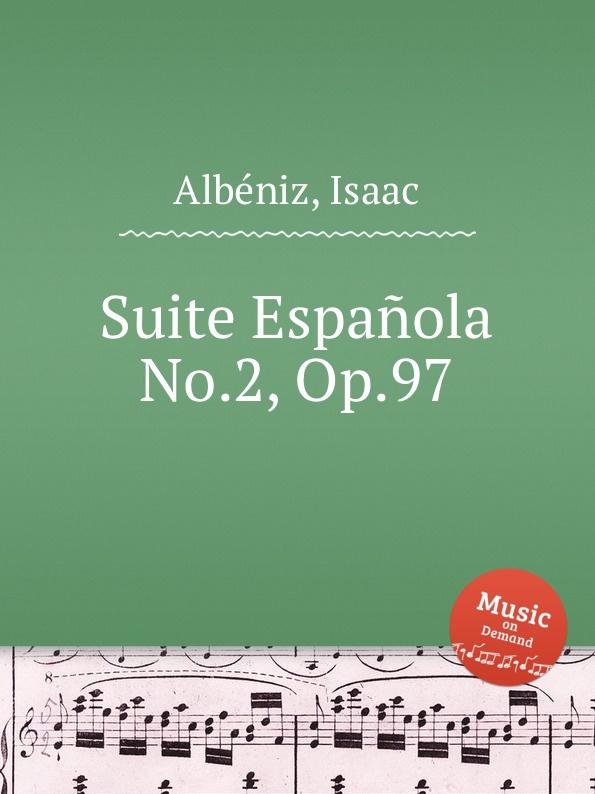 I. Albéniz Suite Espanola No.2, Op.97 e e taubert suite no 2 op 70