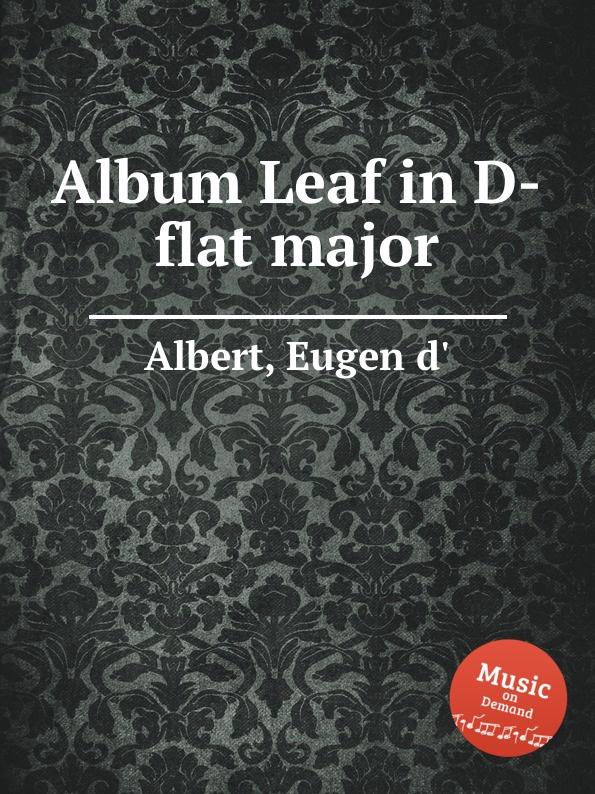 Фото - Eugen d'Albert Album Leaf in D-flat major j suk album leaf in f major