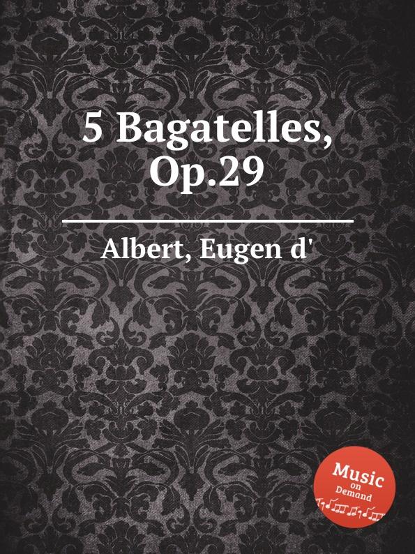 Eugen d'Albert 5 Bagatelles, Op.29