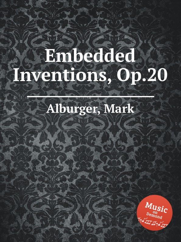 M. Alburger Embedded Inventions, Op.20 inventions