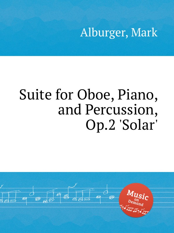 M. Alburger Suite for Oboe, Piano, and Percussion, Op.2 .Solar.
