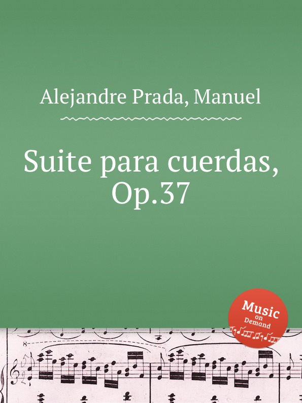 M. Alejandre Prada Suite para cuerdas, Op.37 m alejandre prada quintet for piano and winds op 51