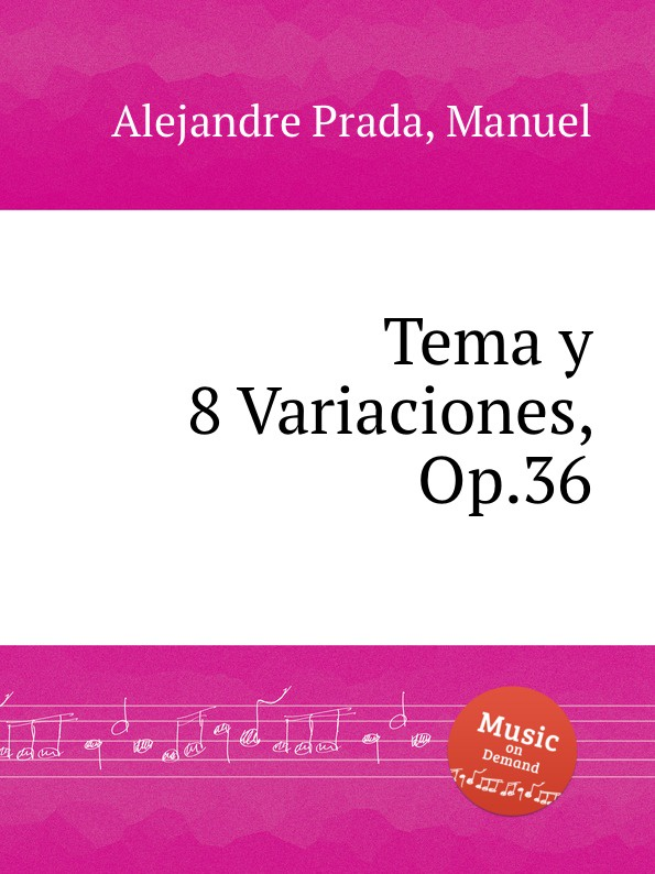 M. Alejandre Prada Tema y 8 Variaciones, Op.36 m alejandre prada quintet for piano and winds op 51