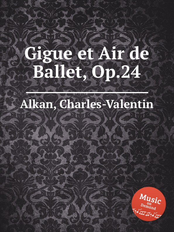 C.-V. Alkan Gigue et Air de Ballet, Op.24