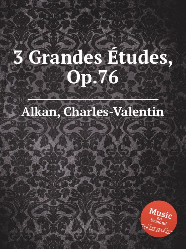 C.-V. Alkan 3 Grandes Etudes, Op.76