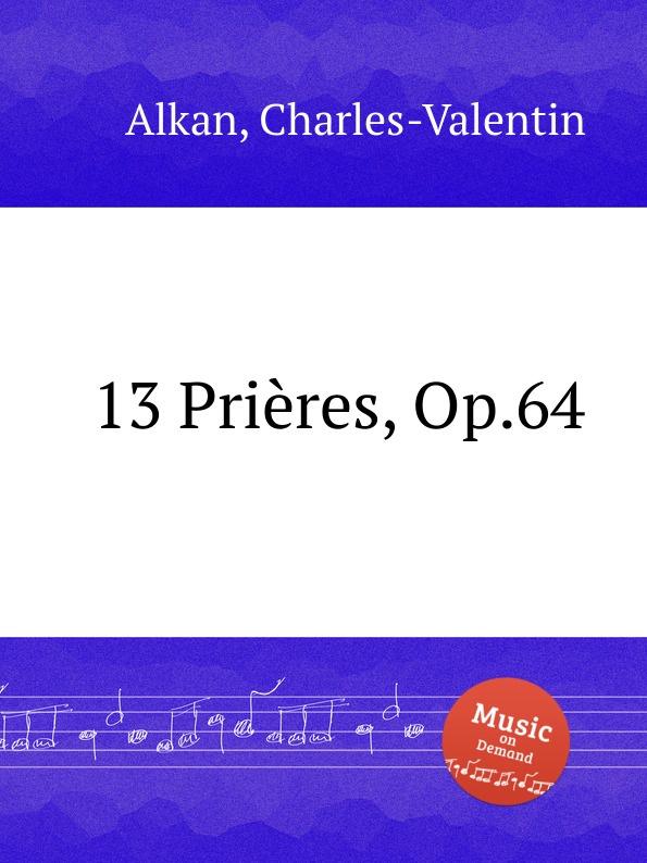 C.-V. Alkan 13 Prieres, Op.64 c v alkan le preux op 17