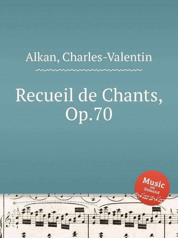 Фото - C.-V. Alkan Recueil de Chants, Op.70 c v alkan souvenirs de musique de chambre