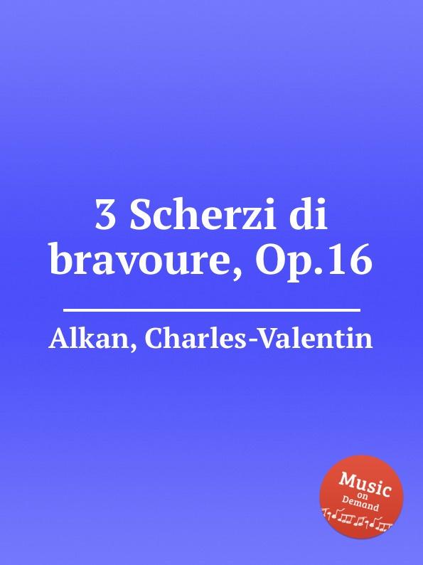 C.-V. Alkan 3 Scherzi di bravoure, Op.16