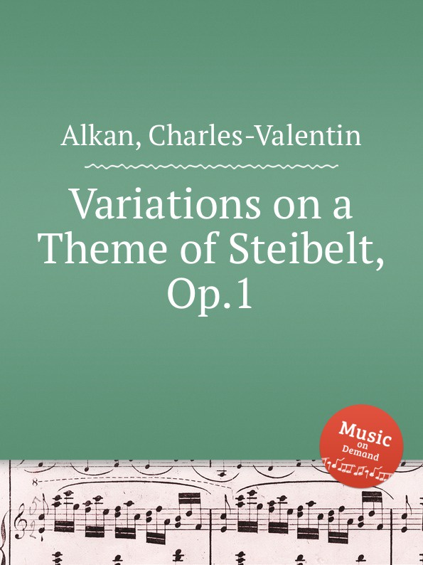 C.-V. Alkan Variations on a Theme of Steibelt, Op.1 c v alkan variations on a theme of steibelt op 1