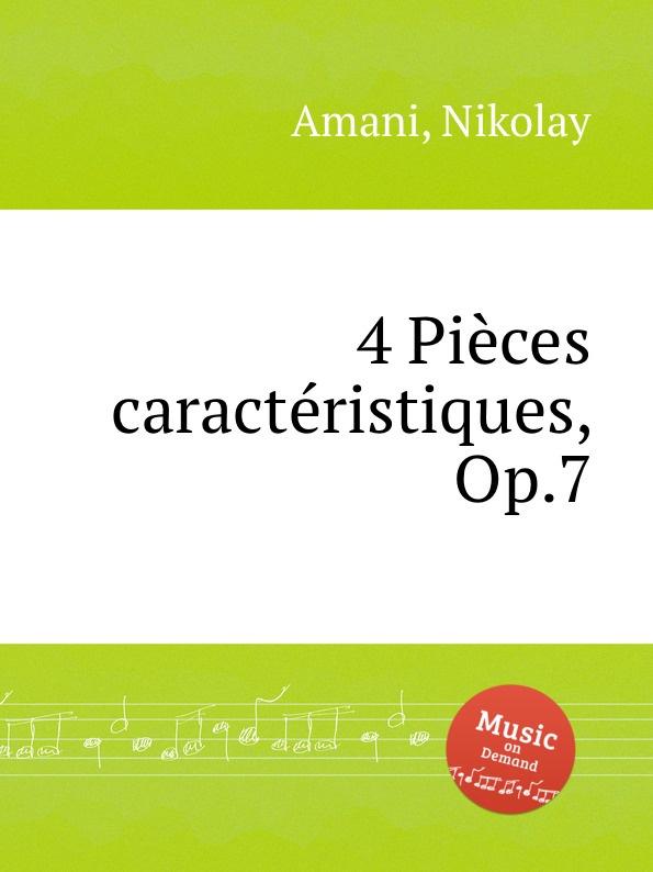 N. Amani 4 Pieces caracteristiques, Op.7 n amani album pour la jeunesse op 15