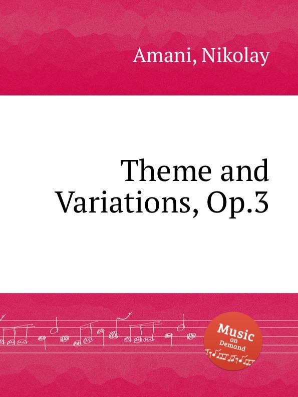 N. Amani Theme and Variations, Op.3 n amani album pour la jeunesse op 15