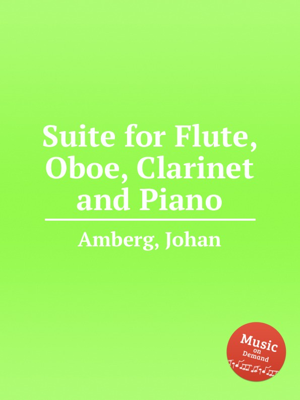 J. Amberg Suite for Flute, Oboe, Clarinet and Piano s m salamon trio for flute clarinet and piano