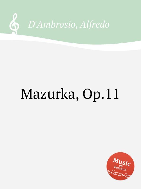 A. D'Ambrosio Mazurka, Op.11 цена и фото