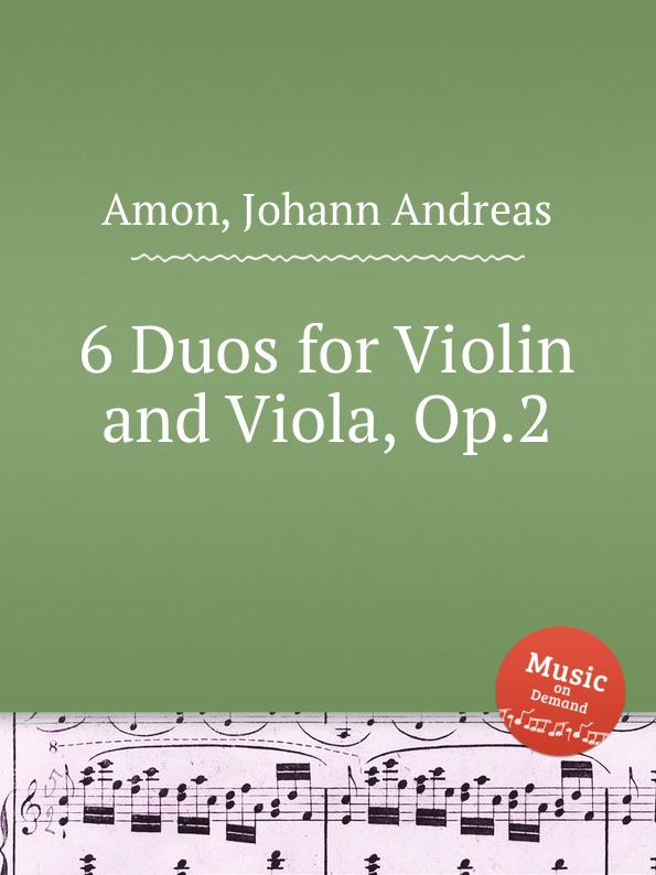 цена J.A. Amon 6 Duos for Violin and Viola, Op.2 в интернет-магазинах
