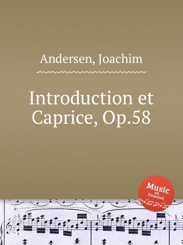 J. Andersen Introduction et Caprice, Op.58 j andersen ballade et danse des sylphes op 5