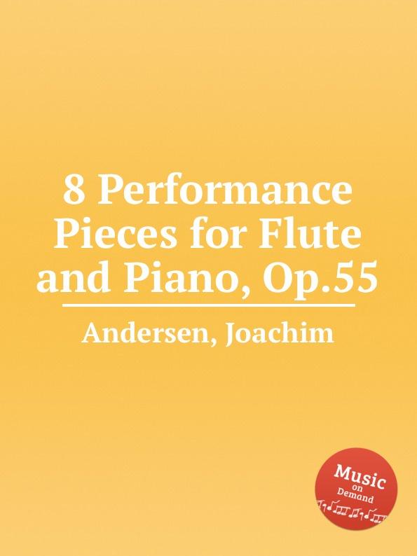 цена J. Andersen 8 Performance Pieces for Flute and Piano, Op.55 в интернет-магазинах