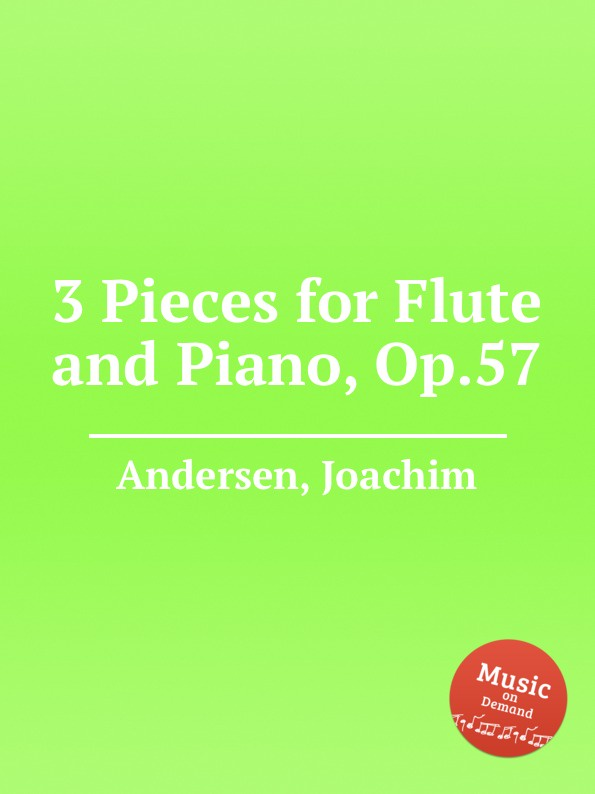 J. Andersen 3 Pieces for Flute and Piano, Op.57 f kuhlau 3 grand solos for flute and piano ad lib op 57