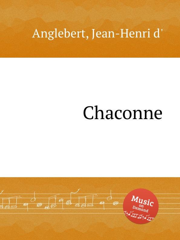Jean-Henri d'Anglebert Chaconne jean henri d anglebert pieces de clavessin