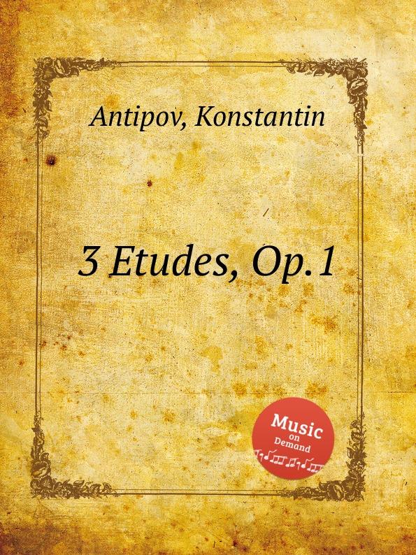 K. Antipov 3 Etudes, Op.1