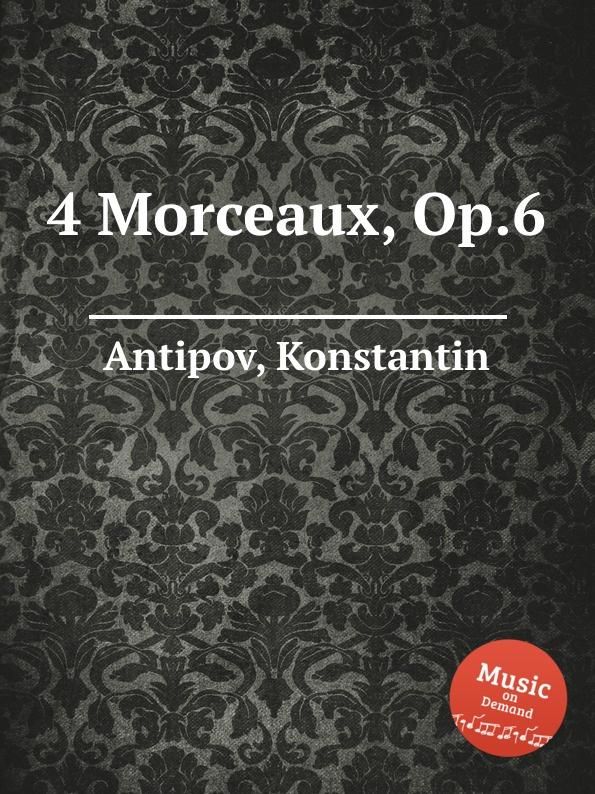 K. Antipov 4 Morceaux, Op.6