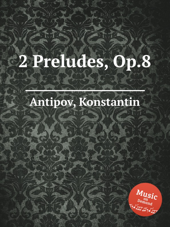K. Antipov 2 Preludes, Op.8