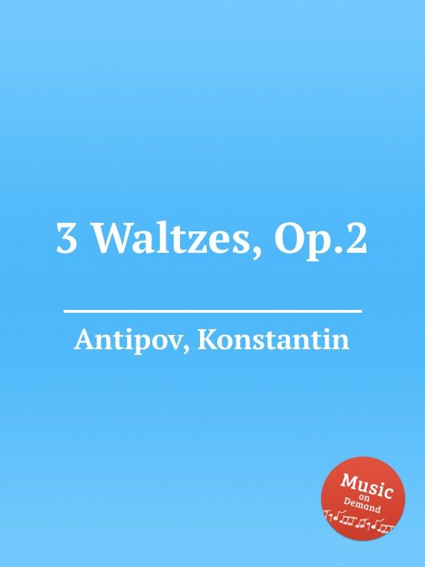 K. Antipov 3 Waltzes, Op.2