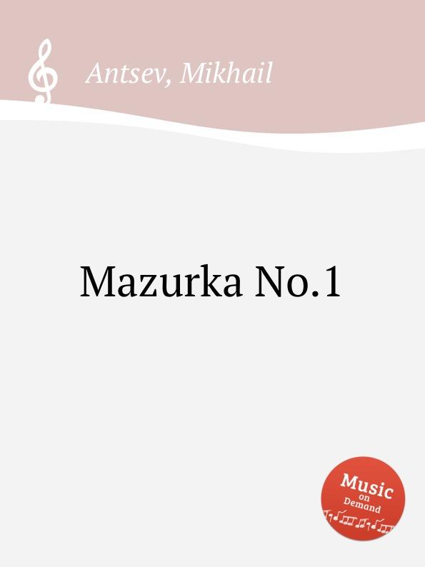 M. Antsev Mazurka No.1 j hofmann mazurka no 1