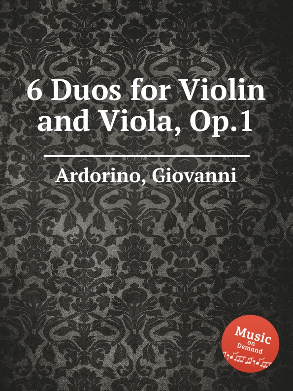 G. Ardorino 6 Duos for Violin and Viola, Op.1 j f mazas 12 violin duos op 38