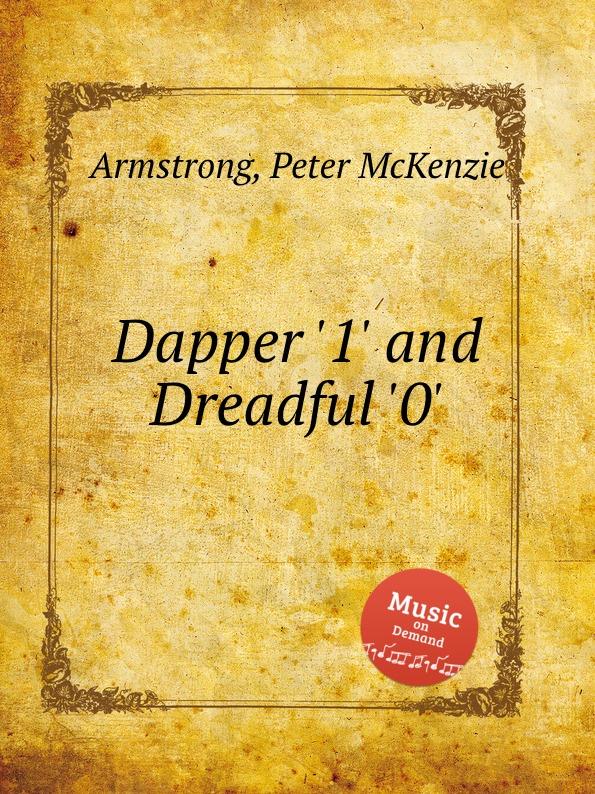 P. McKenzie Armstrong Dapper .1. and Dreadful .0. p mckenzie armstrong additudes