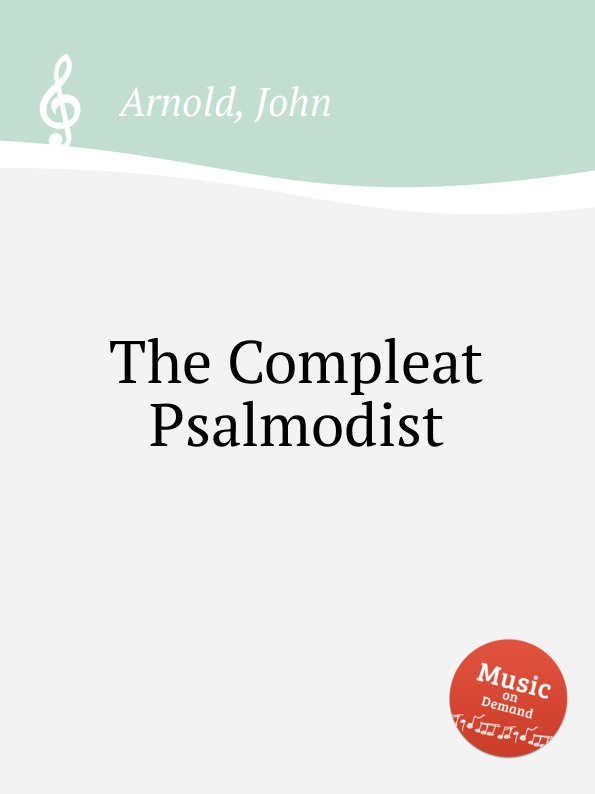 J. Arnold The Compleat Psalmodist voices