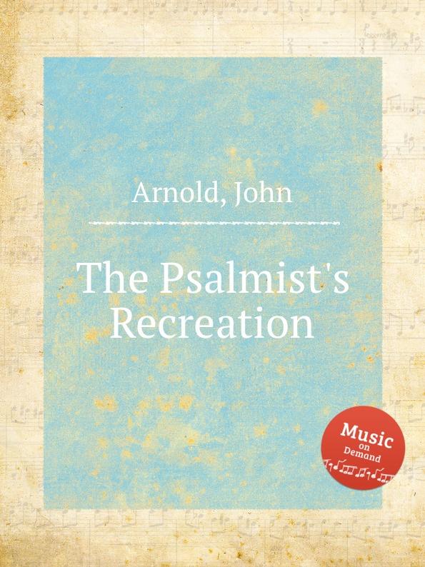 J. Arnold The Psalmist.s Recreation voices