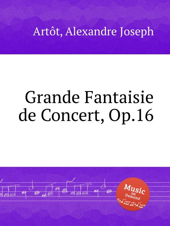 A.J. Artôt Grande Fantaisie de Concert, Op.16 a f servais le barbier de sеville grande fantaisie op 6