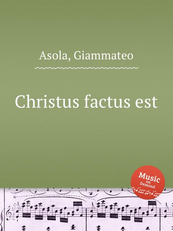 лучшая цена G. Asola Christus factus est