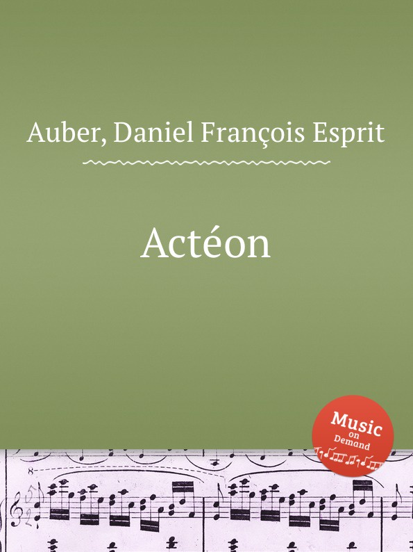 D. François Esprit Auber Acteon d françois esprit auber le premier jour de bonheur
