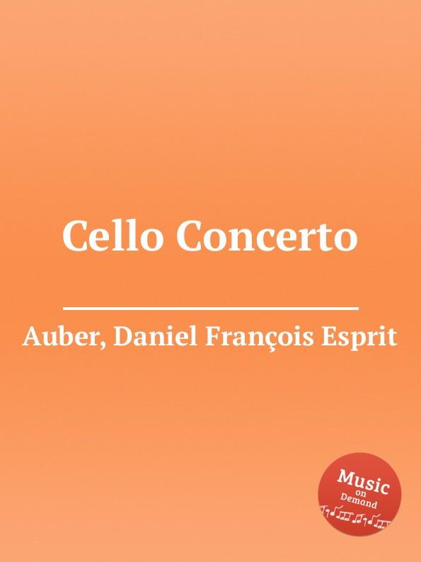 D. François Esprit Auber Cello Concerto d françois esprit auber le serment