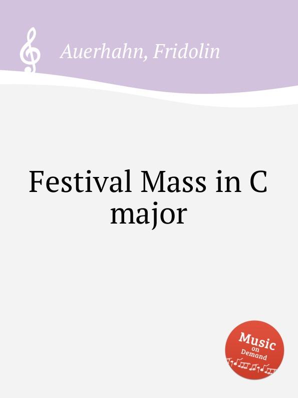 цена F. Auerhahn Festival Mass in C major в интернет-магазинах