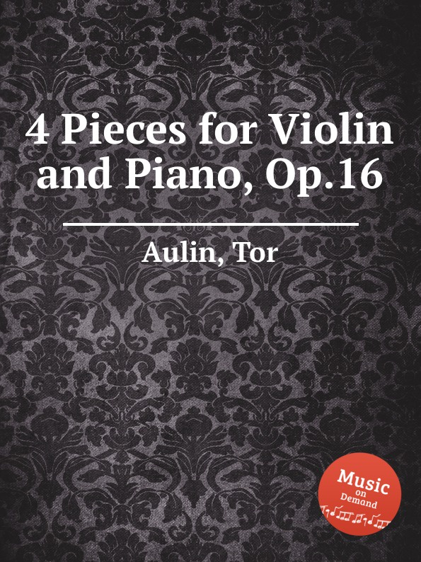 T. Aulin 4 Pieces for Violin and Piano, Op.16 a boulfroy rome
