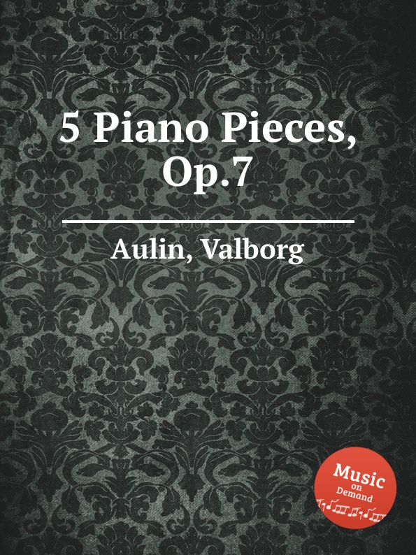 V. Aulin 5 Piano Pieces, Op.7 r kahn 7 piano pieces op 18
