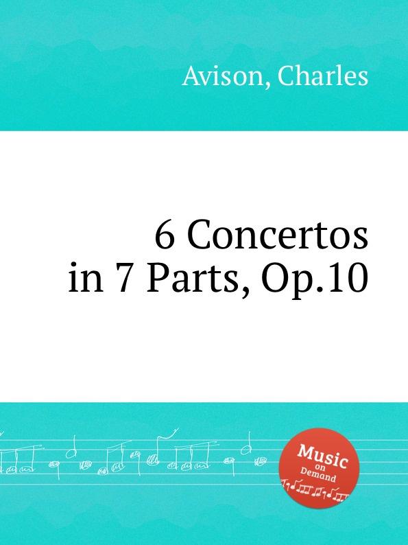 C. Avison 6 Concertos in 7 Parts, Op.10