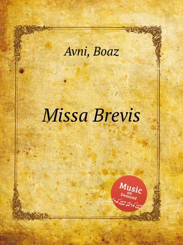 B. Avni Missa Brevis f zintl missa brevis for monika lang