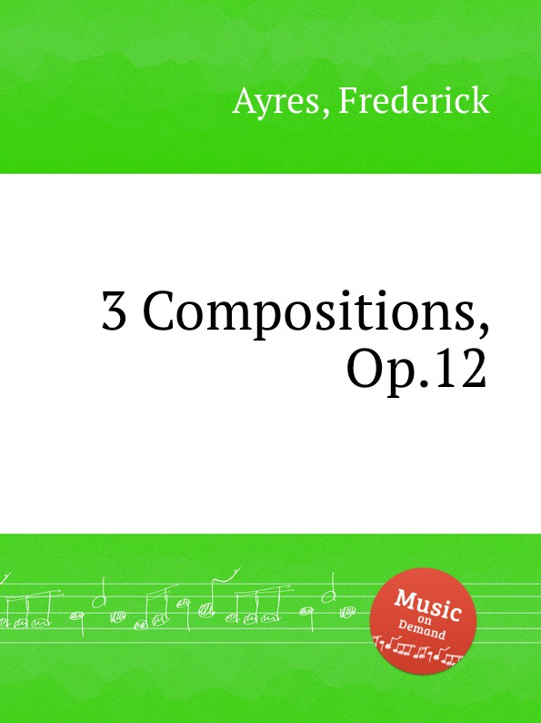 F. Ayres 3 Compositions, Op.12