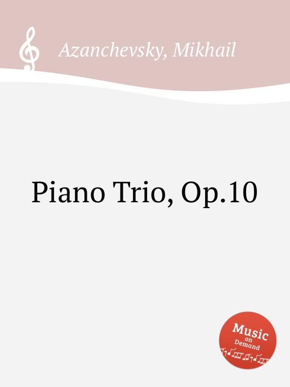 M. Azanchevsky Piano Trio, Op.10