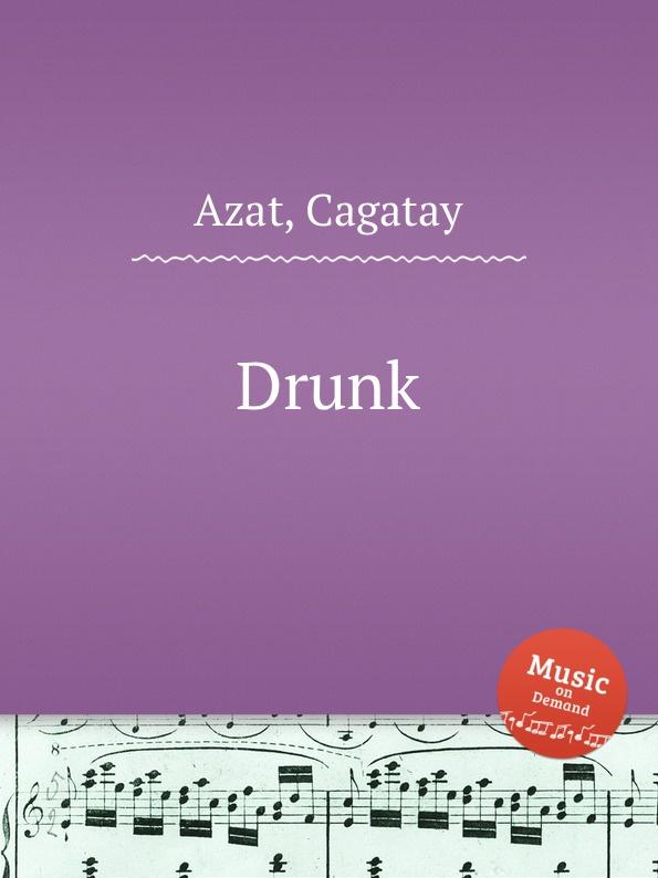 C. Azat Drunk