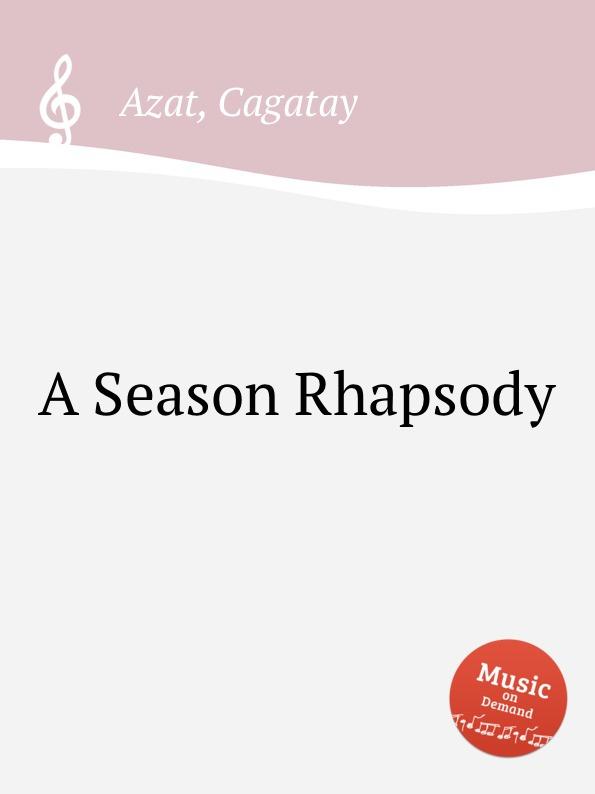 C. Azat A Season Rhapsody