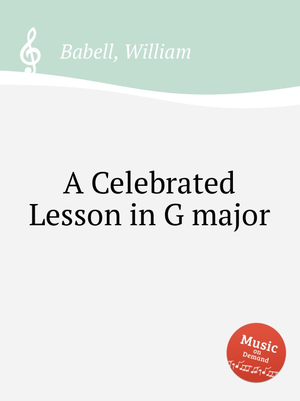 W. Babell A Celebrated Lesson in G major w edmund jigg in g major