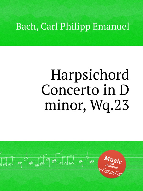 Cal P. E. Bach Harpsichord Concerto in D minor, Wq.23 cal p e bach harpsichord concerto in g minor wq 32
