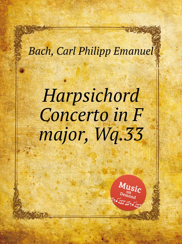 Cal P. E. Bach Harpsichord Concerto in F major, Wq.33 cal p e bach harpsichord concerto in g minor wq 32
