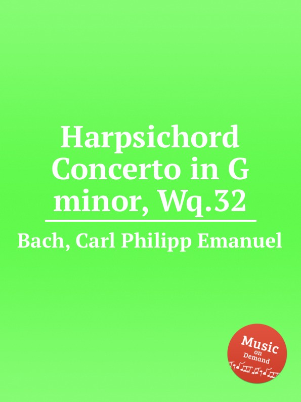 Cal P. E. Bach Harpsichord Concerto in G minor, Wq.32 cal p e bach harpsichord concerto in g minor wq 32